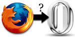[ Graphic: Firefox and Opera Icons ]