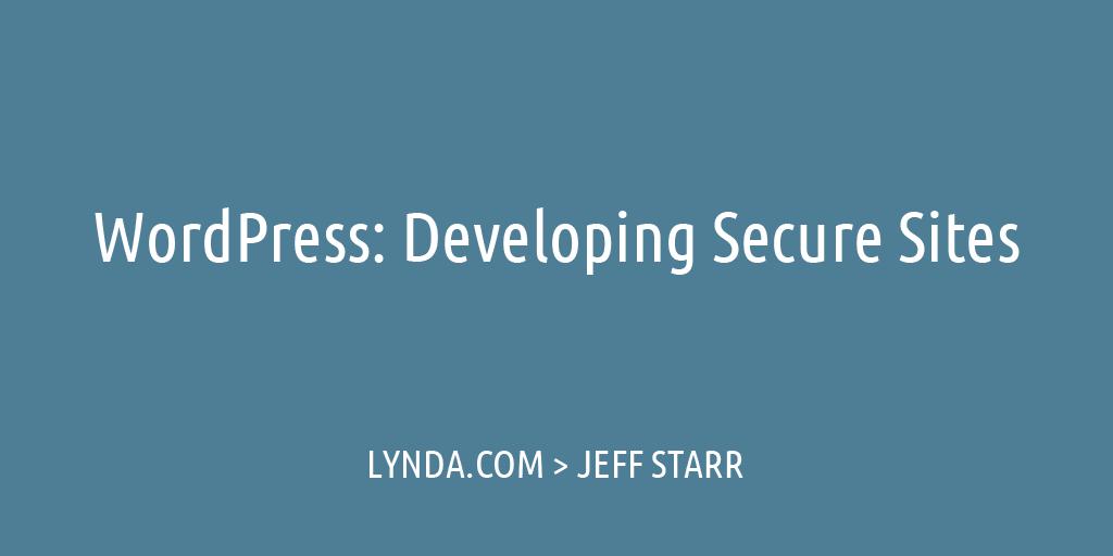 [ WordPress: Developing Secure WordPress Sites ]