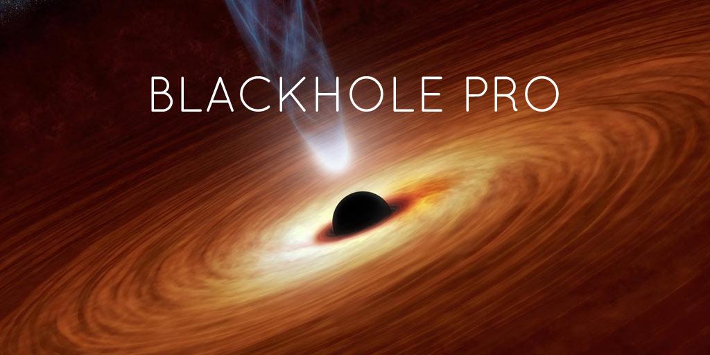 [ Blackhole Pro ]