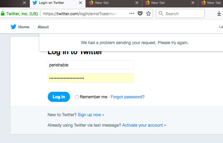 [ Screenshot: Twitter Login Fail: We had a problem sending your request. Please try again. ]